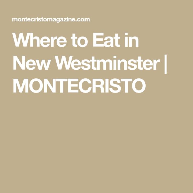 Where to Eat in New Westminster | MONTECRISTO