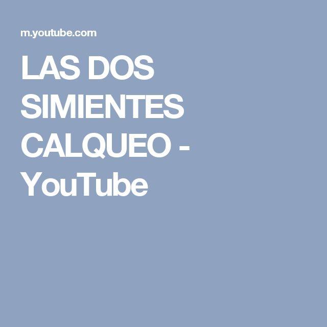 LAS DOS SIMIENTES CALQUEO - YouTube
