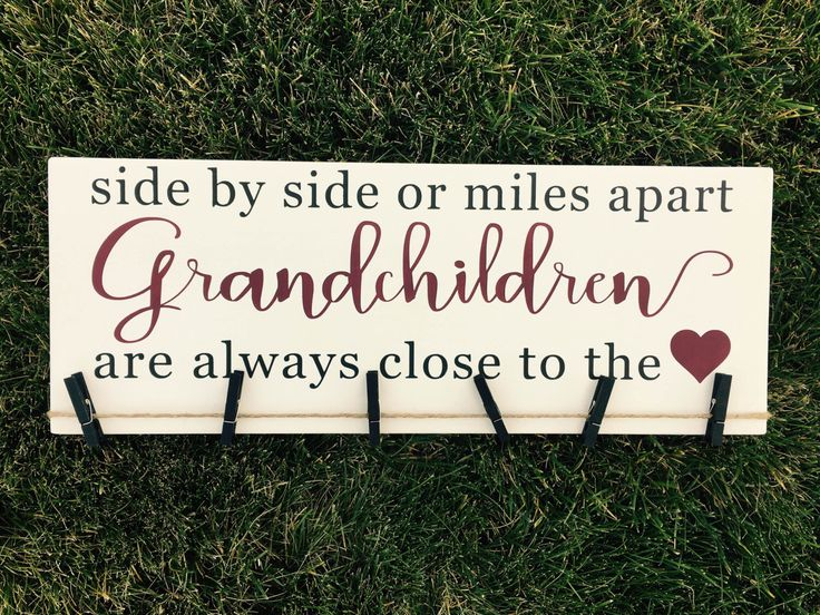 Side By Side or Miles Apart Grandchildren Are Always Close To The Heart Wooden Sign by JPSFamilyCreations on Etsy https://www.etsy.com/listing/474475250/side-by-side-or-miles-apart