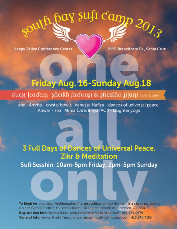 Santa Cruz, CA Join us at the beautiful Happy Valley Conference Center for three full days of dances of universal peace, zikr and meditation!     www.goldengatesufi.org/southbay Click flyer for more >>