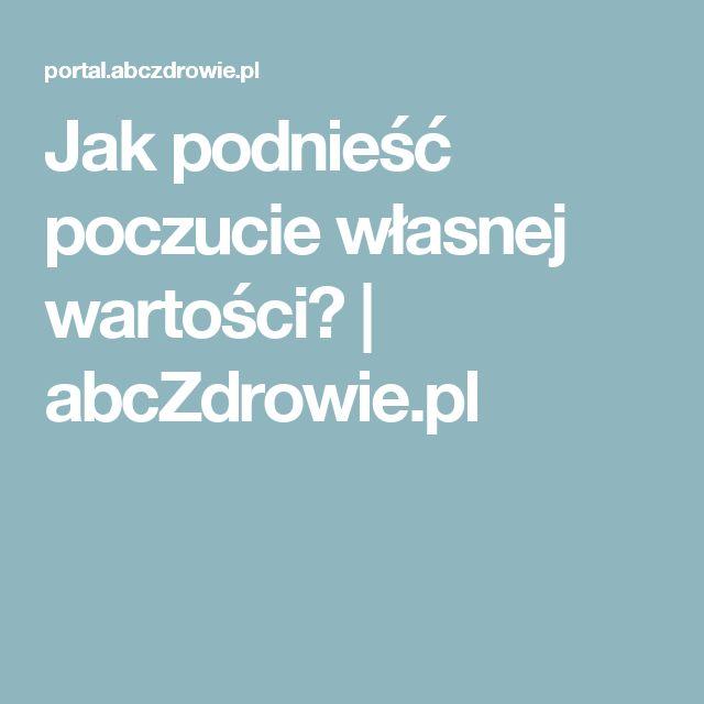 Jak podnieść poczucie własnej wartości? | abcZdrowie.pl
