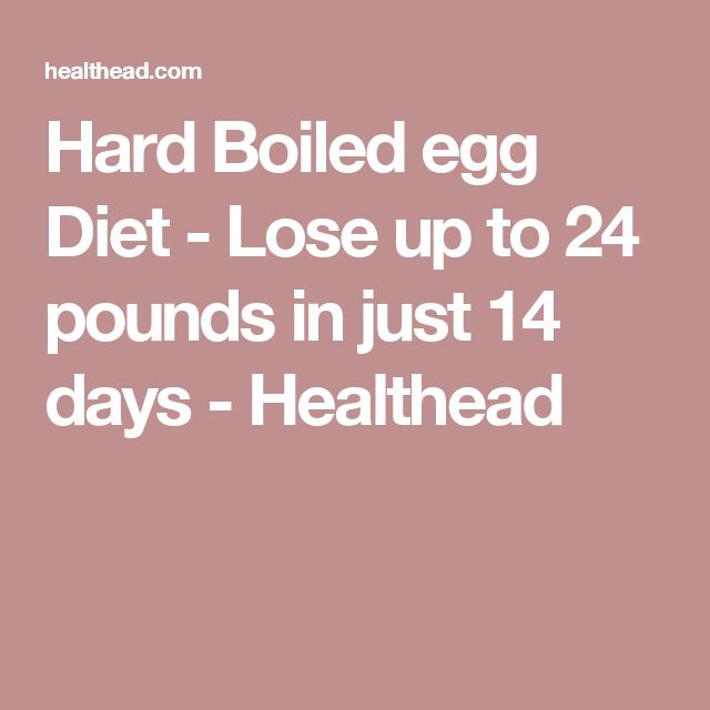 Hard Boiled egg Diet - Lose up to 24 pounds in just 14 days - Healthead