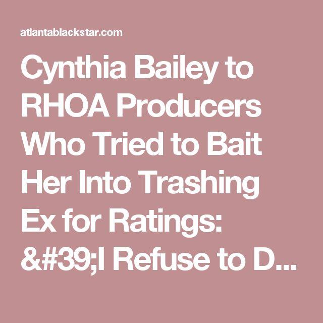 Cynthia Bailey to RHOA Producers Who Tried to Bait Her Into Trashing Ex for Ratings: 'I Refuse to Drag This Black Man' - Atlanta Black Star