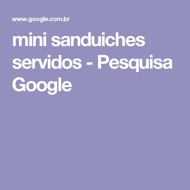 mini sanduiches servidos - Pesquisa Google