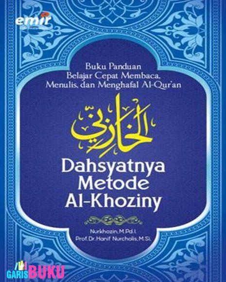 Buku Panduan Belajar Cepat Membaca Menulis dan Menghafal Al-Qur'an Dahsyatnya Metode Al-Khoziny