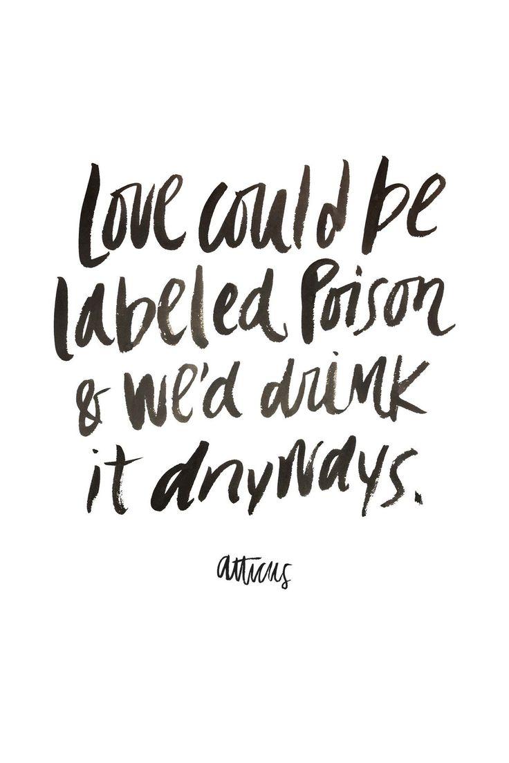 'Poison' @atticuspoetry #atticuspoetry #atticus #poetry #poem #quote #love #poison #drink #stlouis #missouri #stl #forever thx @laurenholub