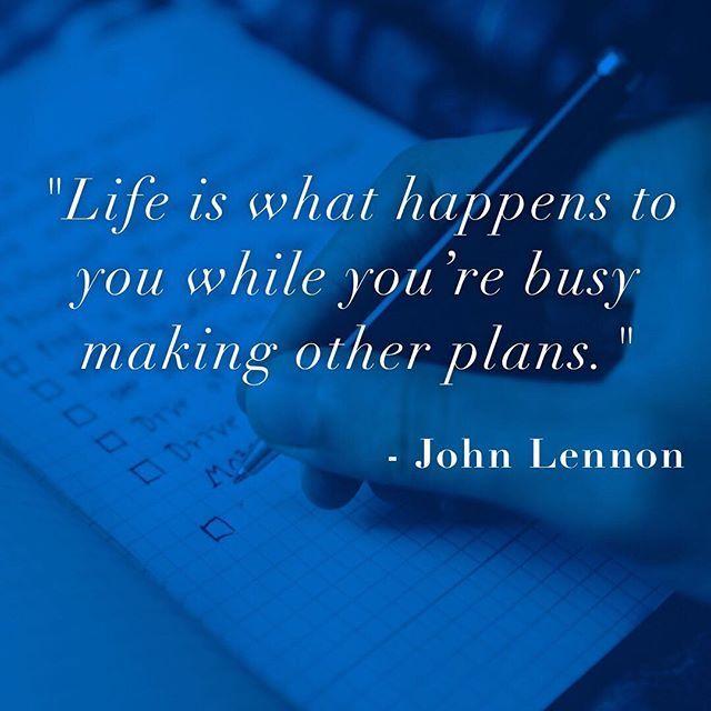 La Vida Es Lo Que Te Pasa Mientras Te Encuentras Ocupado