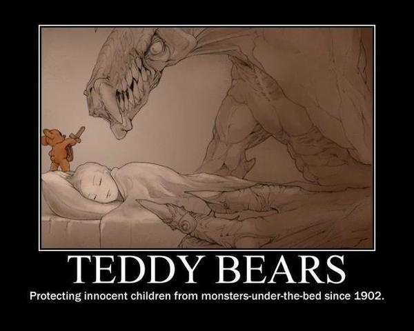 "I knew there was a reason why I loved my teddy bear ""buttons"".  He was my protector."
