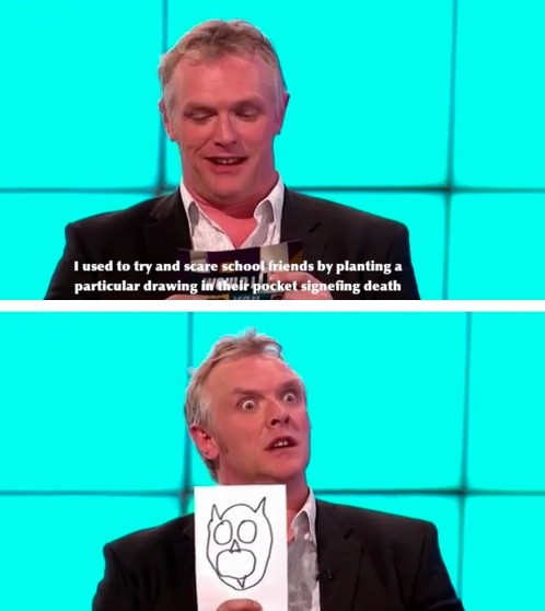 Greg Davies // Would I Lie to You...the previous pinner wrote he was on 8 out of 10 Cats but I saw him tell this story (spoiler...false) on WILTY. The Hoot Owl of Death!