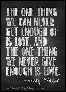 Love Get enough, Give enough Henry Miller Quote Art: SUBLIMEliving