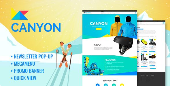 Canyon - Responsive Extreme Sportswear Shopify Theme . Canyon is an Extreme Sportswear Shopify Theme that features a simple yet powerful layout that will bring your products to the forefront. It is intended for extreme sports clothing and gear eCommerce sites, however with some quick adjustments the theme can be modified in so many ways. Built in