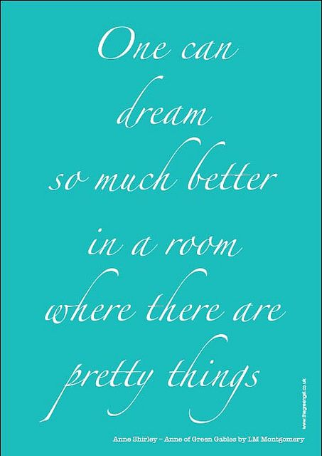 Free Anne of Green Gables quote poster by the green gables, via Flickr