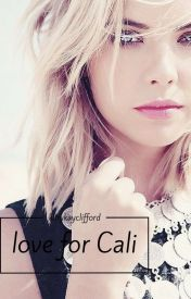Love For Cali. (A Sam Pottorff Fanfiction) by KittyKayClifford