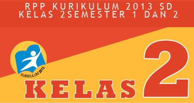 RPP Kelas 2 Kurikulum 2013 Semester 1 Revisi Baru