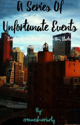 A series of unfortunate events (on Wattpad) http://w.tt/1RkAEsm #Mystery / Thriller #amwriting #wattpad