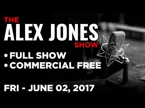 Alex Jones (FULL SHOW Commercial Free) Friday 6/2/17: Trump, Bilderberg 2017, Kathy Griffin - YouTube