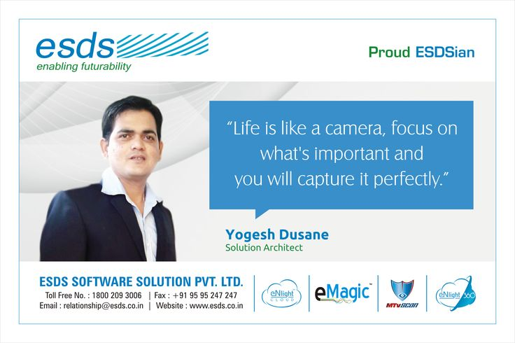 """""""Life is like a camera, focus on what's important and you will capture it perfectly."""" - Yogesh Dusane, Solution Architect #Proud #ESDSian #ThoughtLeader ESDS - Fully Managed Datacenter & #CloudSolutions Company"""