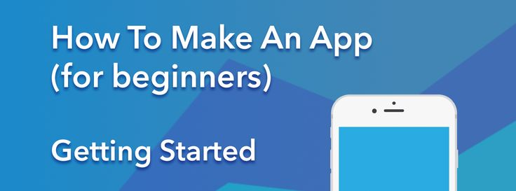 How to make an app for beginners