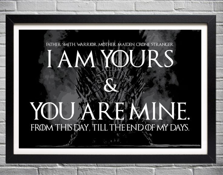 Game of Thrones Wedding Vows  I am yours and you are mine  Typographic Poster by EAlexDesigns on Etsy www.etsy.com/
