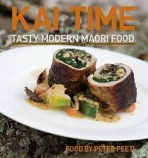 Kai Time: Tasty Modern Maori Food