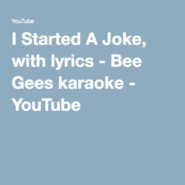 I Started A Joke, with lyrics - Bee Gees karaoke - YouTube