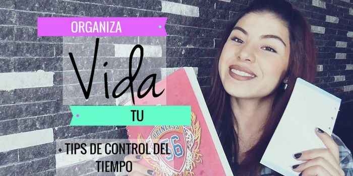 ORGANIZA TU VIDA - UNIVERSIDAD / TRABAJO / YOUTUBE