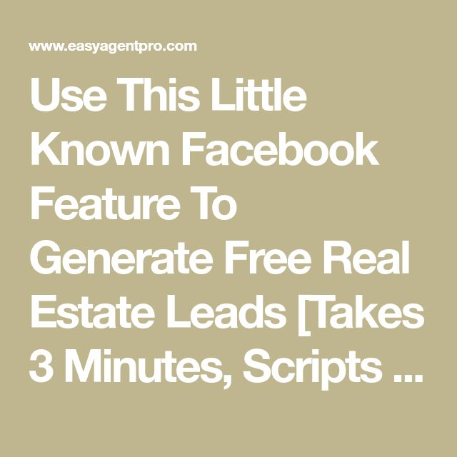 Use This Little Known Facebook Feature To Generate Free Real Estate Leads [Takes 3 Minutes, Scripts Included]   Easy Agent Pro