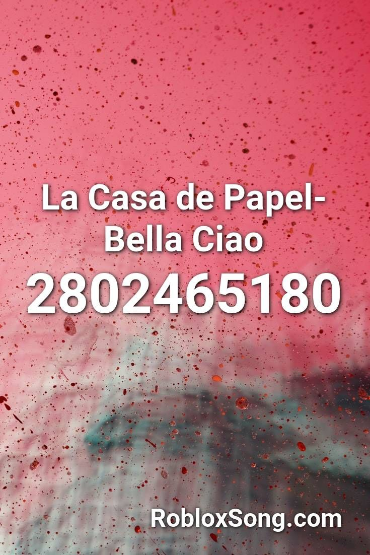 La Casa De Papel Bella Ciao Roblox Id Roblox Music Codes In 2021 Opinion Meme Love Cover Roblox