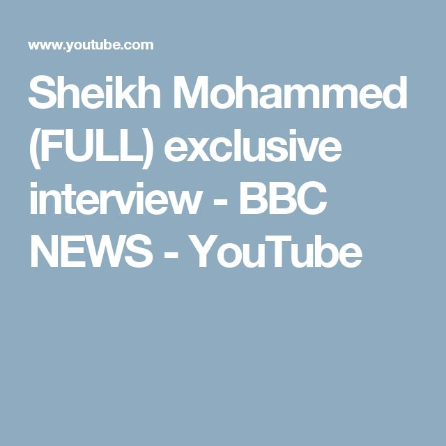 Sheikh Mohammed (FULL) exclusive interview - BBC NEWS - YouTube