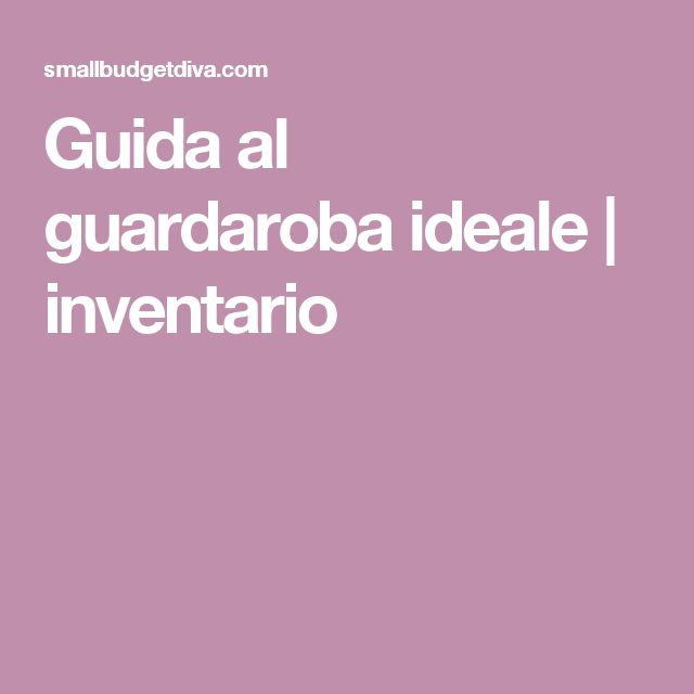 Guida al guardaroba ideale | inventario