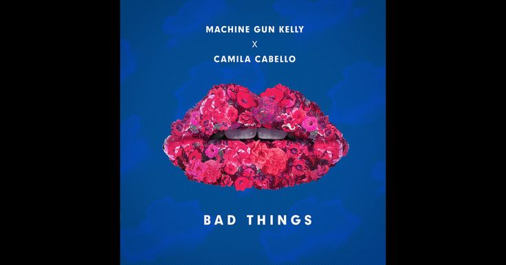 Bad Things - Single by Machine Gun Kelly & Camila Cabello on Apple Music