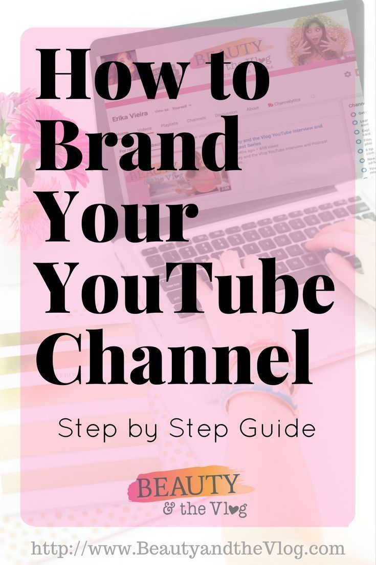 How To Brand Your Youtube Channel In 9 Easy Steps
