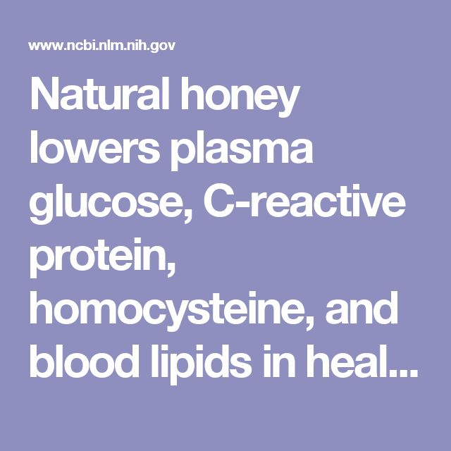 Natural honey lowers plasma glucose, C-reactive protein, homocysteine, and blood lipids in healthy, diabetic, and hyperlipidemic subjects: comparis... - PubMed - NCBI