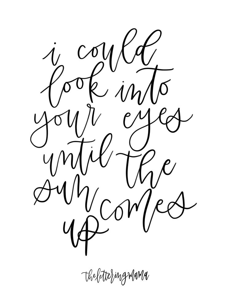 afire love, i could look into your eyes until the sun comes up, ed sheeran, lyrics, quotes, daily motivation, lettering, hand lettering, modern calligraphy, calligraphy, love, romantic
