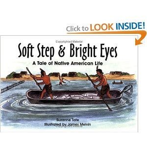 Soft Step & Bright Eyes: A Tale of Native American Life (No. 4 in Suzanne Tate's History Series)Bright Eye, Native American