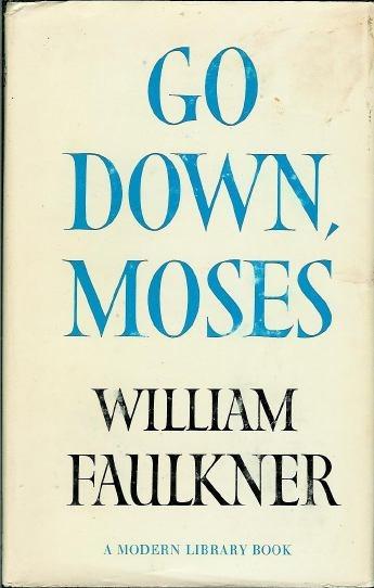 Go Down, Moses By William Faulkner.  Prima che ce lo ricordasse Baricco, tra i miei top 10 di sempre.