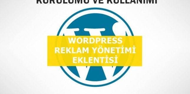 WordPress sistemi kullananlar için en basit ve kullanışlı reklam eklentisi olan WordPress  AdMan Eklentisi