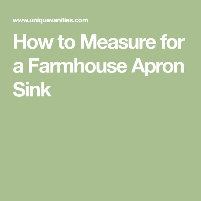 How to Measure for a Farmhouse Apron Sink