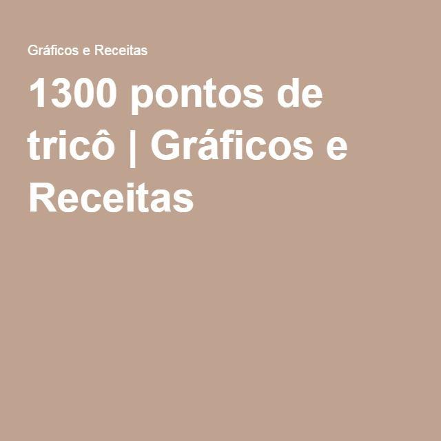 1300 pontos de tricô | Gráficos e Receitas