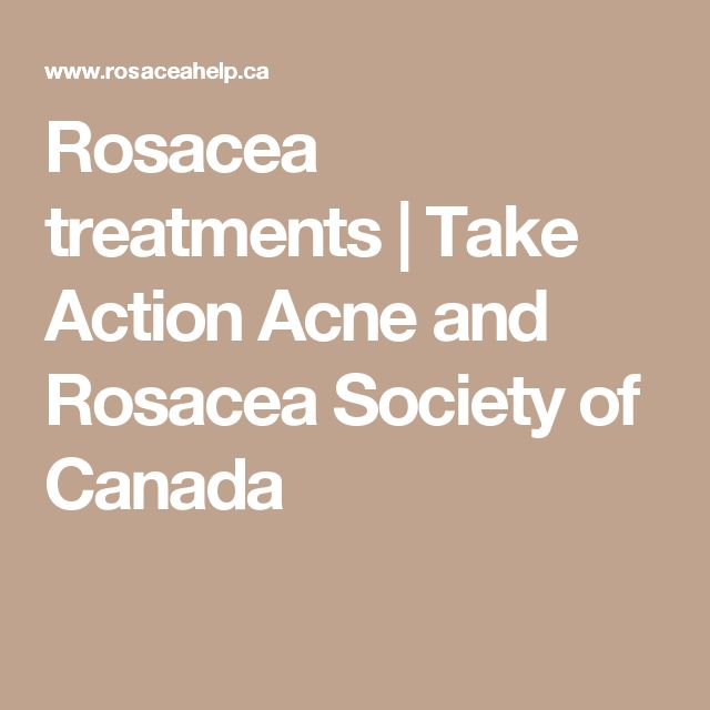 8 best health rosacea images on pinterest natural treatments rosacea treatments take action acne and rosacea society of canada fandeluxe Images