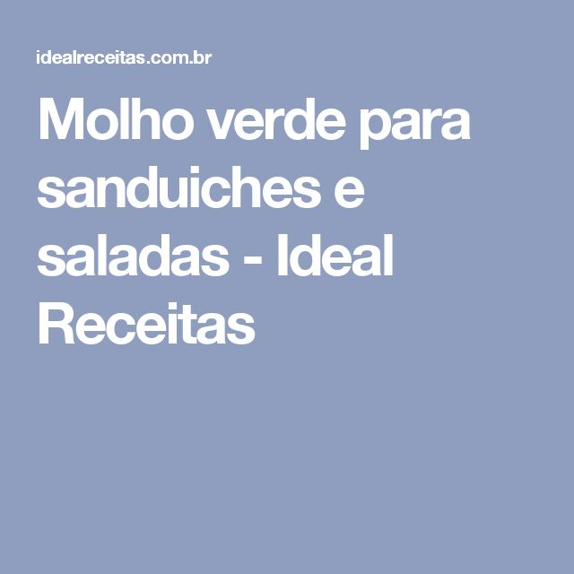 Molho verde para sanduiches e saladas - Ideal Receitas
