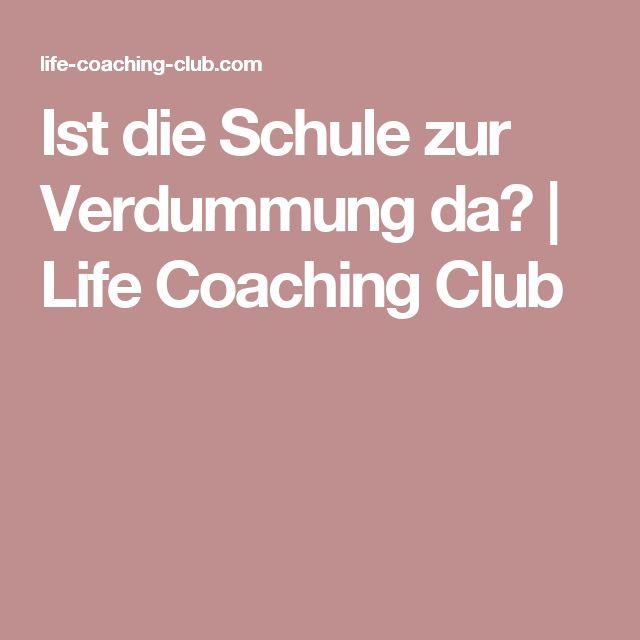 Ist die Schule zur Verdummung da? | Life Coaching Club