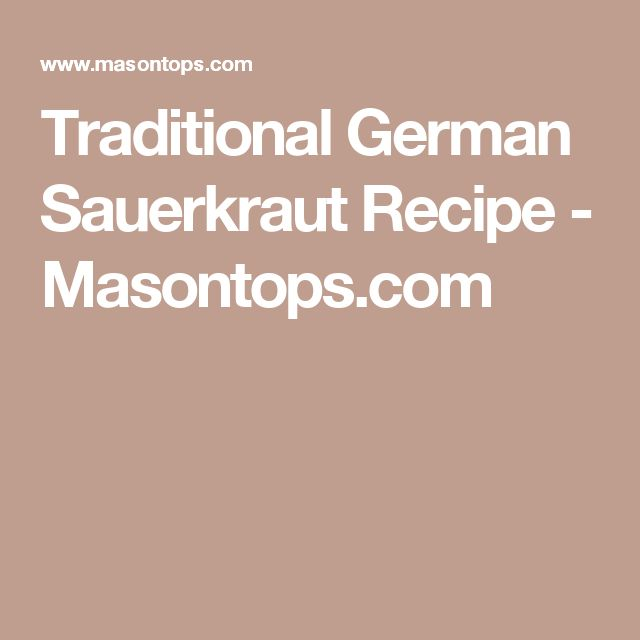 Traditional German Sauerkraut Recipe - Masontops.com