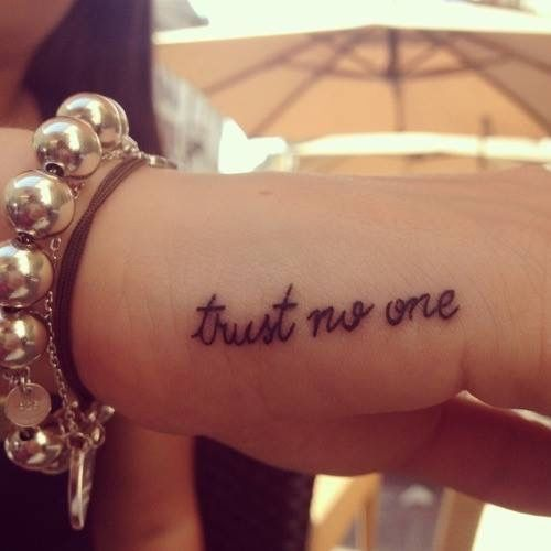 81 best ink n jewelz images on pinterest for Trust no man tattoo