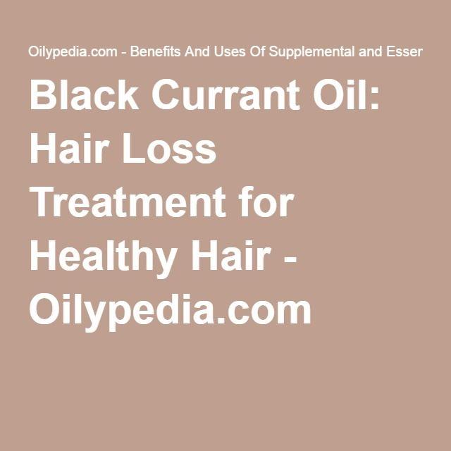Black Currant Oil: Hair Loss Treatment for Healthy Hair - Oilypedia.com