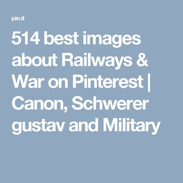 514 best images about Railways & War on Pinterest | Canon, Schwerer gustav and Military