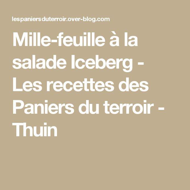 Mille-feuille à la salade Iceberg - Les recettes des Paniers du terroir - Thuin
