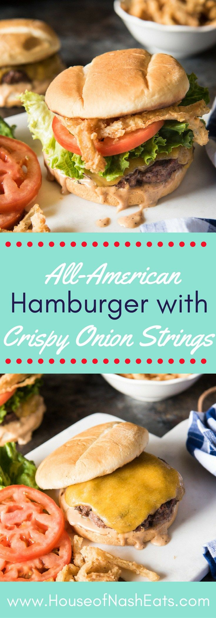 This All-American Hamburger with Crispy Onion Strings & Burger Sauce is incredibly juicy, loaded with delicious flavors, and is just the thing to kick off the summer grilling season!  Perfect for Memorial Day, Father's Day, and the Fourth of July!