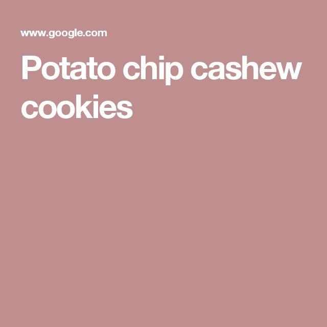 Potato chip cashew cookies