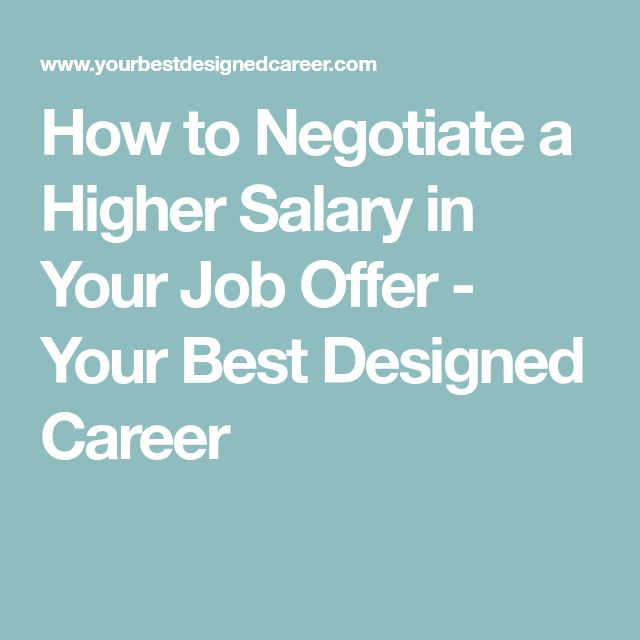 How to Negotiate a Higher Salary in Your Job Offer - Your Best Designed Career